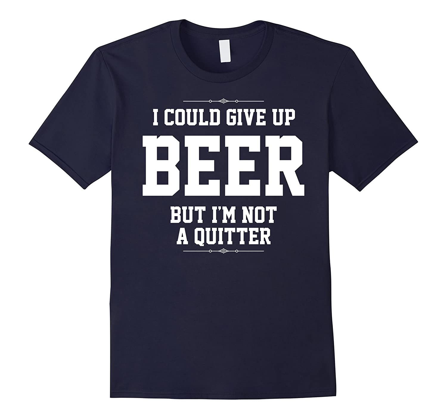 Beer T-Shirt - Im Not a Quitter-Vaci