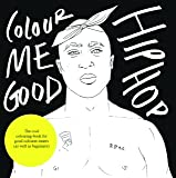 Colour Me Good Hip Hop