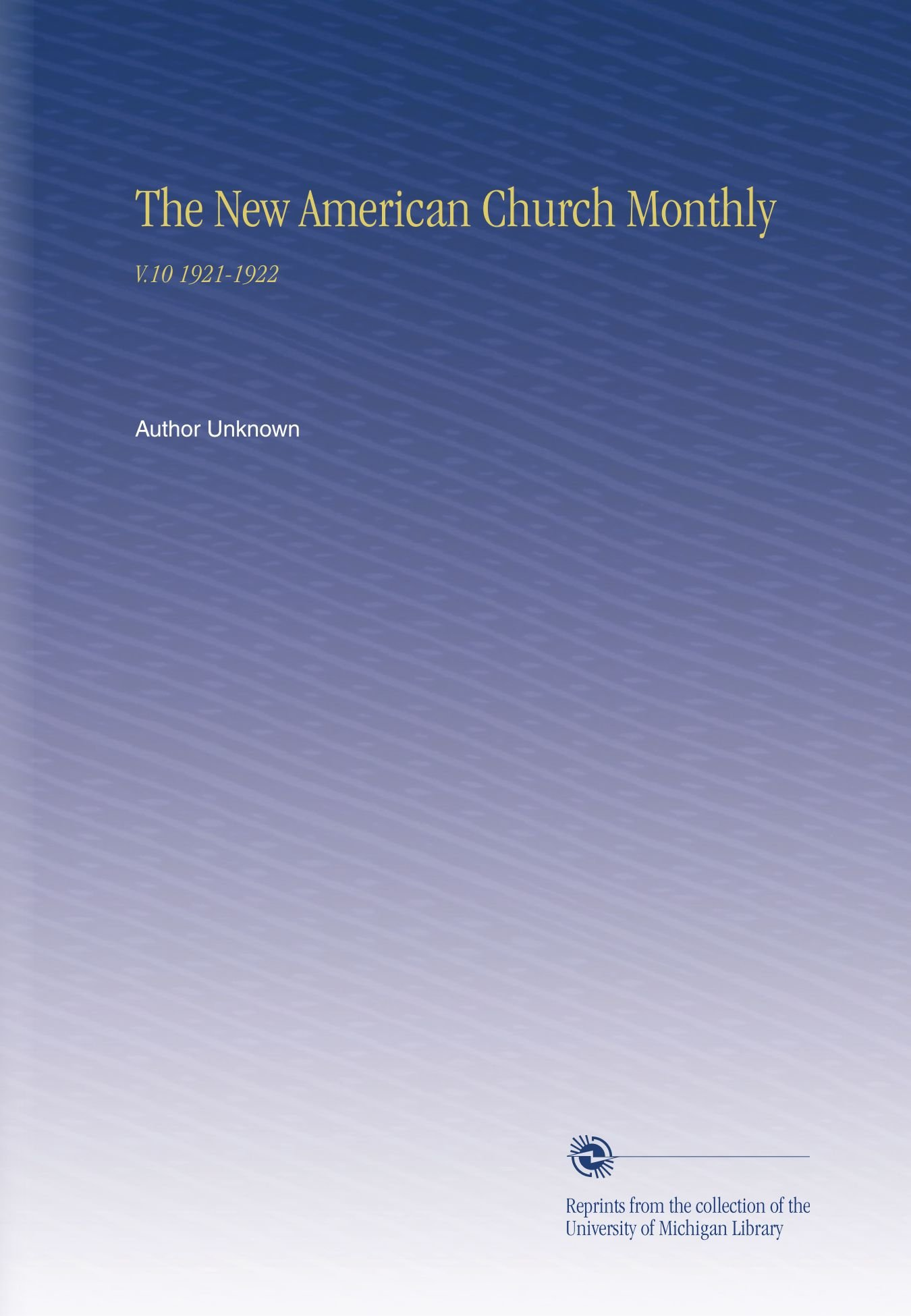 Download The New American Church Monthly: V.10 1921-1922 PDF