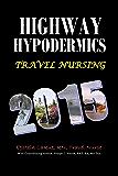 Highway Hypodermics Travel Nursing 2015