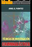 Técnicas de Investigación Criminalística (Spanish Edition)