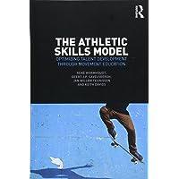The Athletic Skills Model: Optimizing Talent Development Through Movement Education