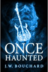 Once Haunted: A Supernatural Thriller Kindle Edition
