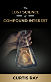 The Lost Science of Compound Interest