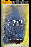 Entropy - God's Dice Game