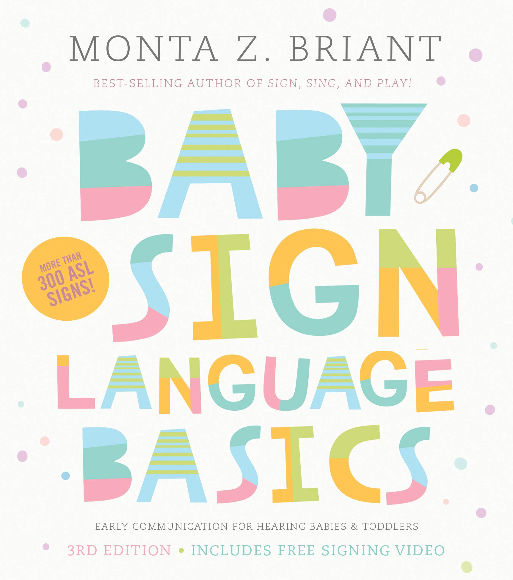 Baby Sign Language Basics: Early Communication for Hearing Babies and Toddlers, 3rd Edition by Hay House Inc.