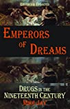 Emperors of Dreams: Drugs in the Nineteenth Century (Dedalus Concept Books)