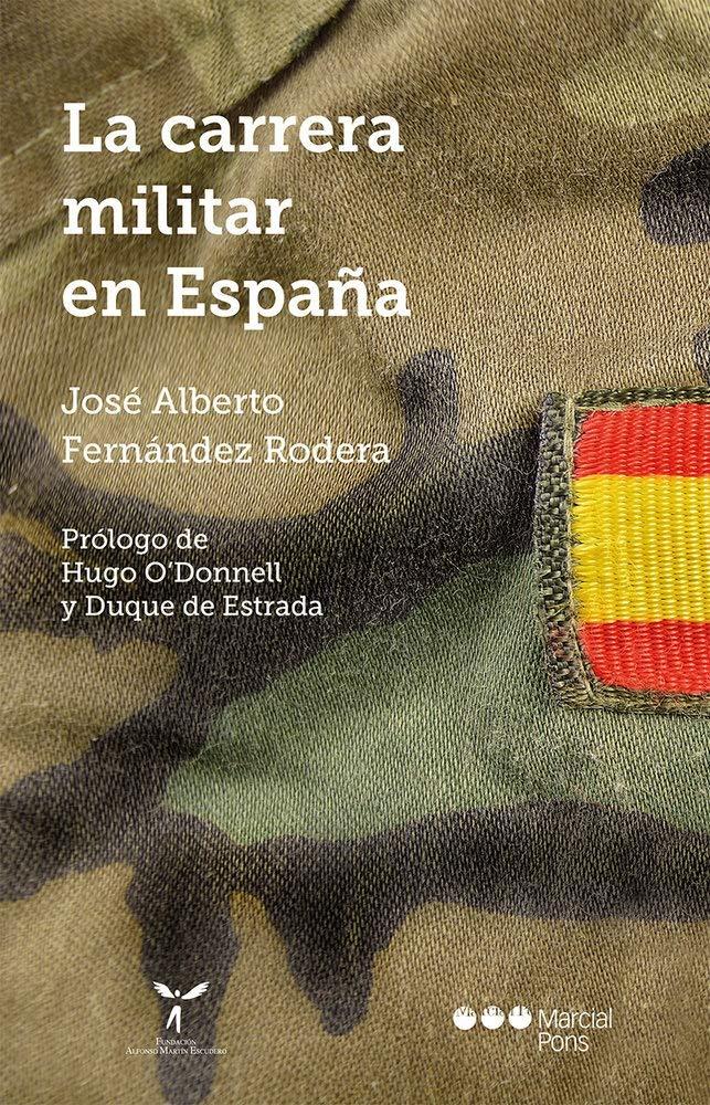 La carrera militar en España: Amazon.es: Fernández Rodera, José ...