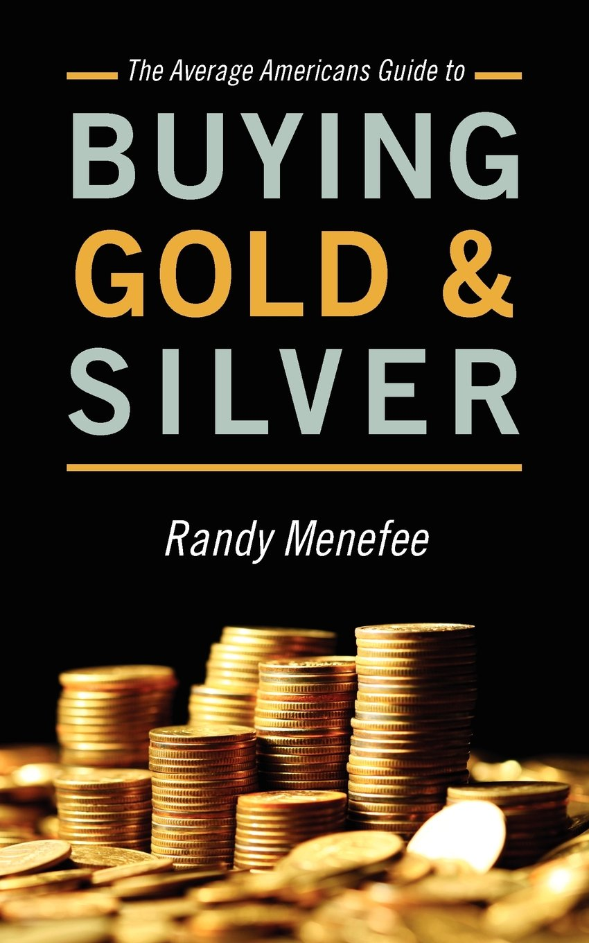 The Average Americans Guide to Buying Gold and Silver ebook
