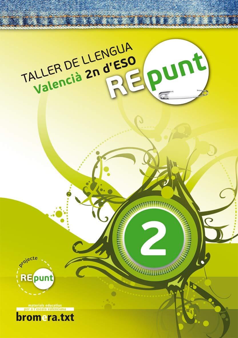 Repunt 2. Taller de llengua: Valencià. 2n ESO Bromera.txt ...