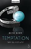 Temptation 3: Weil du mich willst