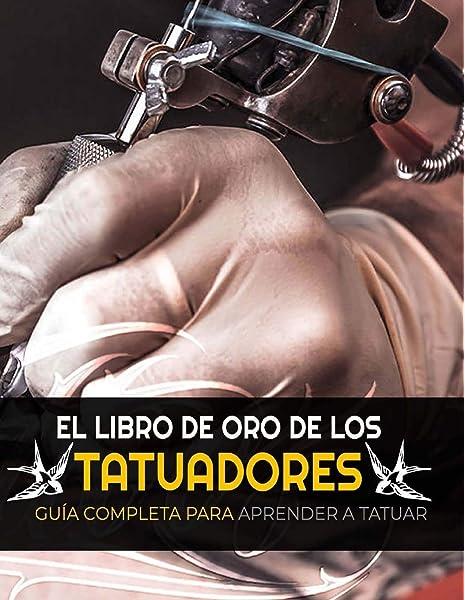 El Libro de Oro de los Tatuadores: Amazon.es: Roca, Alex: Libros