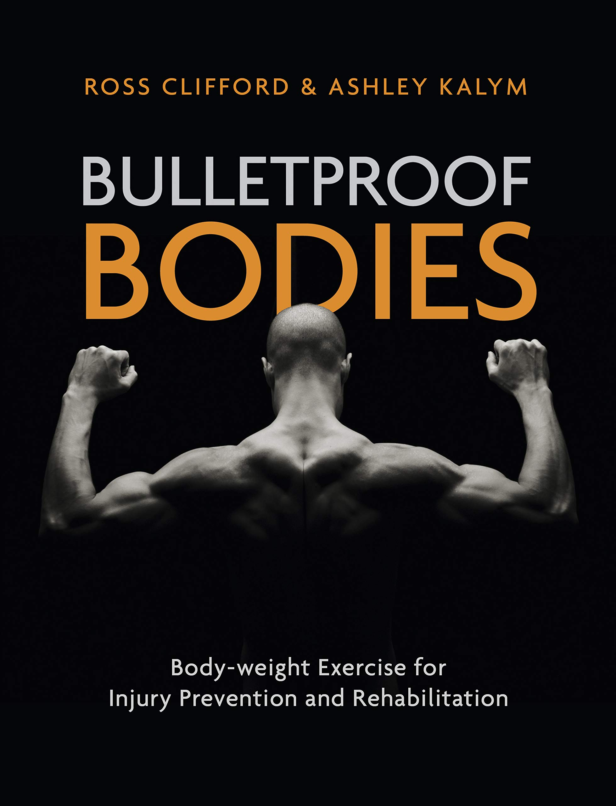 Bulletproof Bodies: Body-weight Exercise for Injury Prevention and Rehabilitation by Cardinal Publishers Group