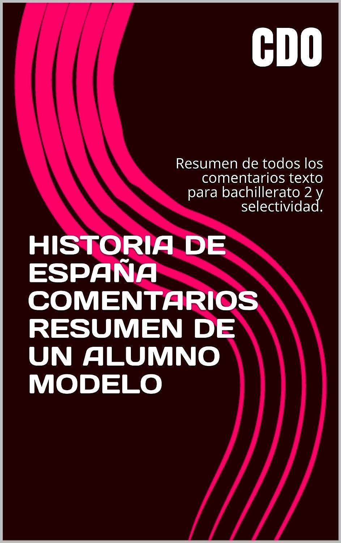 HISTORIA DE ESPAÑA COMENTARIOS RESUMEN DE UN ALUMNO MODELO ...