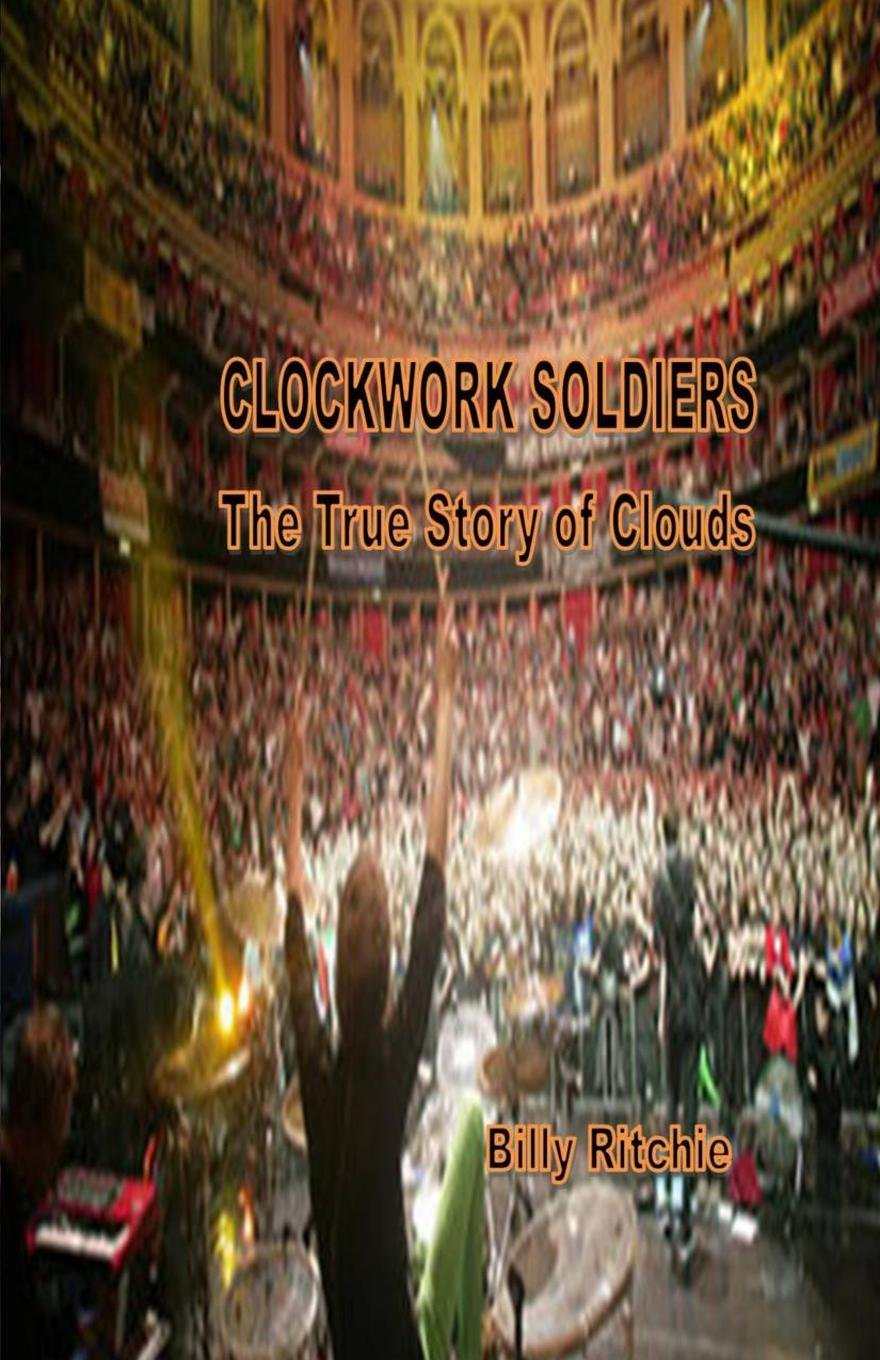 Clockwork Soldiers: The True Story of Clouds