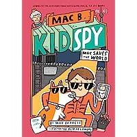 Mac Saves the World (Mac B., Kid Spy #6) (6)