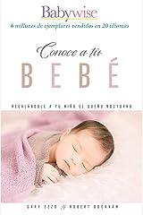 Conoce a tu bebé: Regalándole a tu niño el sueño nocturno (Spanish Edition) Kindle Edition