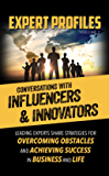 Expert Profiles Volume 2: Conversations with Influencers & Innovators