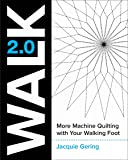 WALK 2.0: More Machine Quilting with Your Walking Foot