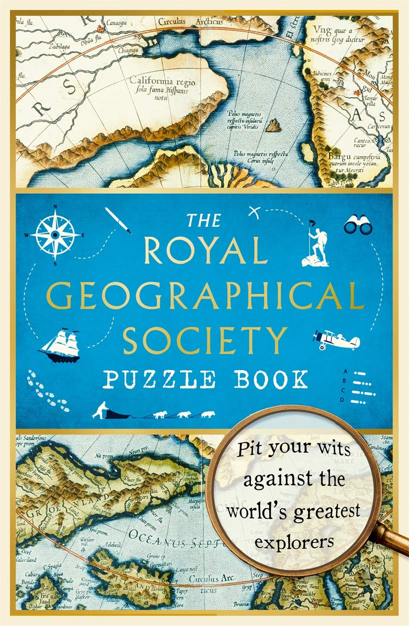 The Royal Geographical Society Puzzle Book  Pit Your Wits Against The World's Greatest Explorers