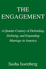 The Engagement: A Quarter Century of Defending, Defining, and Expanding Marriage in America Kindle Edition
