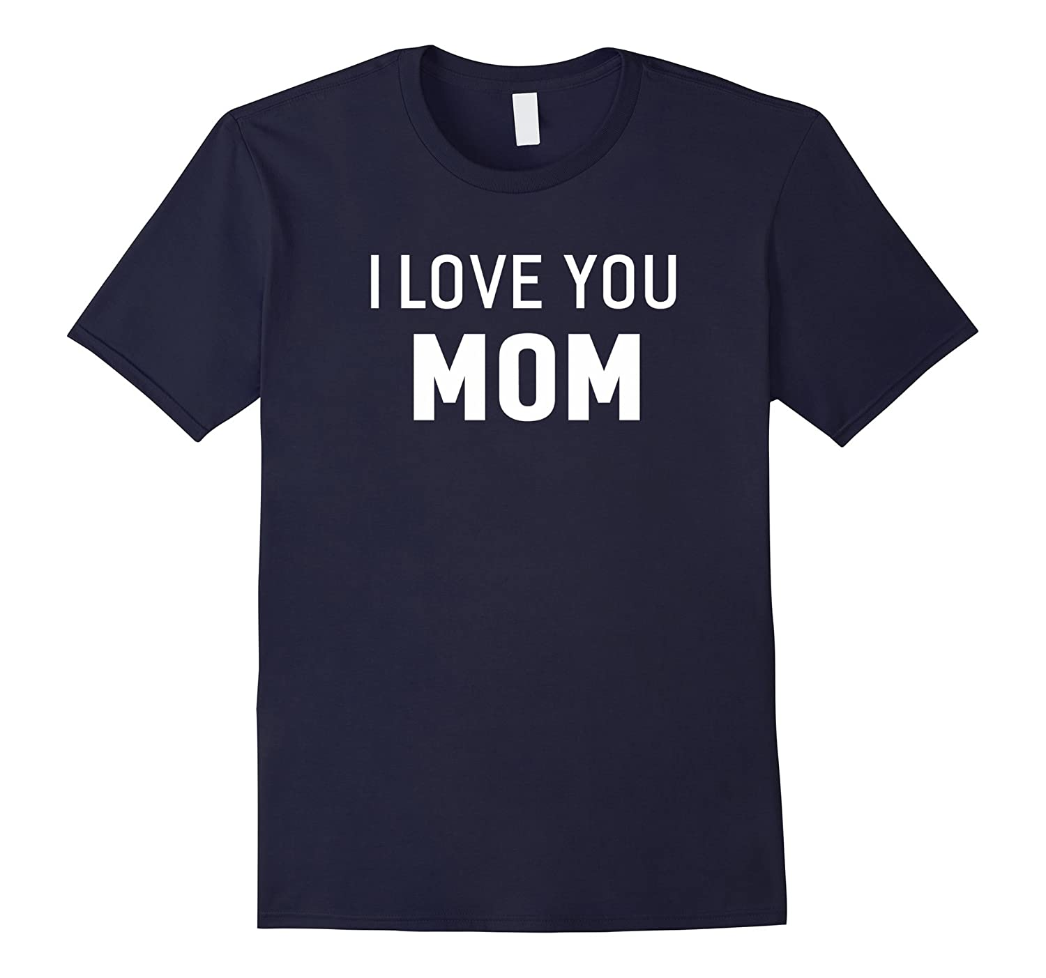 I Love You Mom Women Daughter Mum Mother Gift Family T-shirt-TH