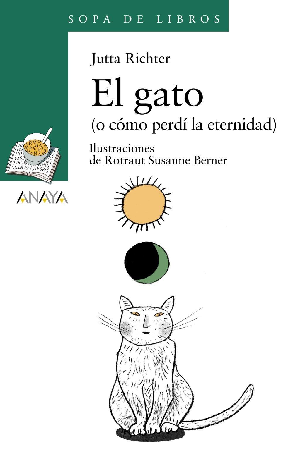 El gato o cómo perdí la eternidad Literatura Infantil 6-11 ...