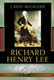 Richard Henry Lee of Virginia: A Portrait of an American Revolutionary