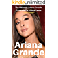 Ariana Grande: Biography, Facts, Quotes And Pictures (The Ultimate Ariana Grande Fanbook For Kids & Teens) (I Love My Celeb 3)