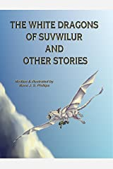 The White Dragons Of Suvwilur and Other Stories Kindle Edition