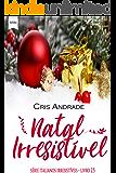 Natal Irresistível: Italianos Irresistíveis Livro 2.5