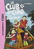 Le Club des Cinq, Tome 7 : Le Club des Cinq en randonnée