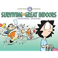 Surviving the Great Indoors: A Baby Blues Collection