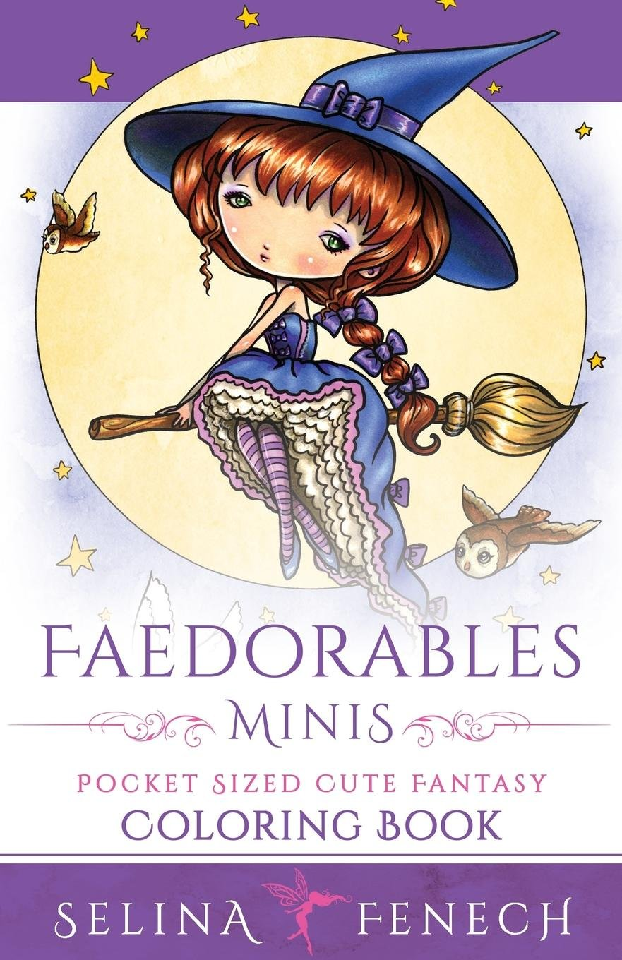 Download Faedorables Minis - Pocket Sized Cute Fantasy Coloring Book (Fantasy Coloring by Selina) (Volume 16) PDF