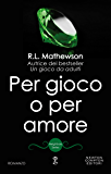Per gioco o per amore (Neighbors Series Vol. 2)