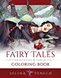 Fairy Tales, Princesses, and Fables Coloring Book