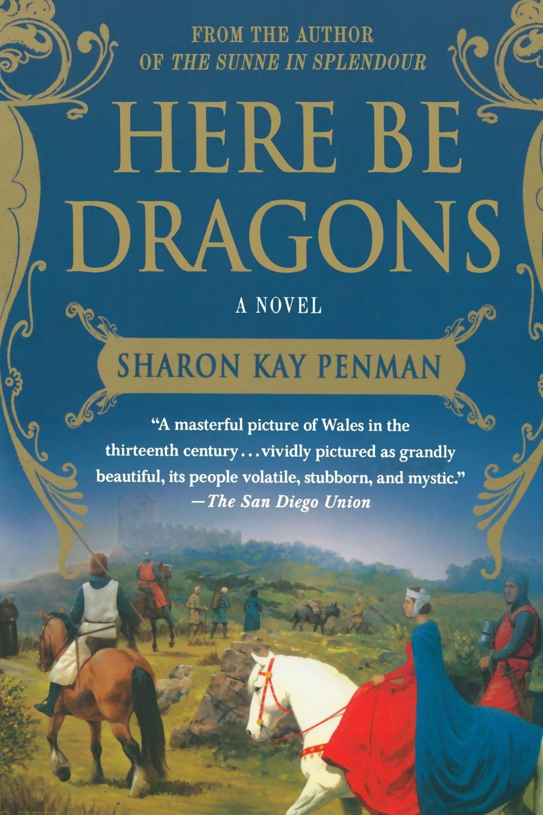 Amazon.com: Here Be Dragons: A Novel (Welsh Princes Trilogy)  (9780312382452): Sharon Kay Penman: Books