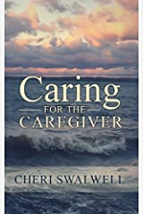 Caring for the Caregiver Kindle Edition