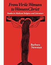 From Virile Woman to Womanchrist: Studies in Medieval Religion and Literature (The Middle Ages Series)