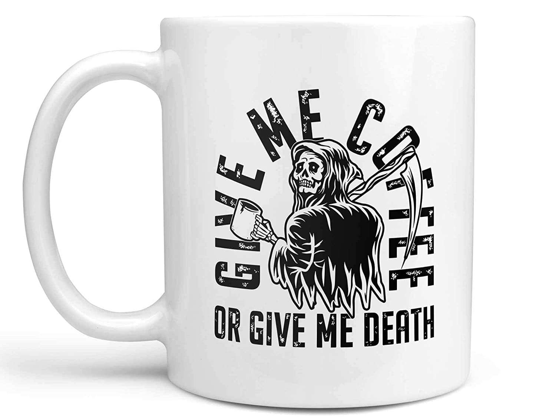 Give Me Coffee Or Give Me Death Coffee Mug Grim Reaper Coffee Cup Handmade