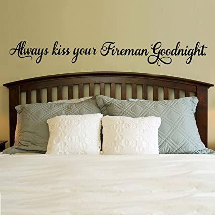 Amazon Always Kiss Your Fireman Goodnight Inspirational Love Simple Love Quotes Wall Art