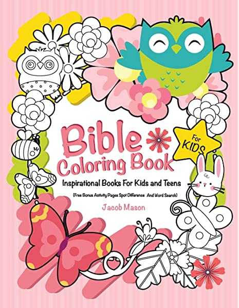 - Amazon.com: Bible Coloring Book For Kids: Inspirational Books For Kids Or  Teens (Free Bonus Activity Pages Spot Difference And Word Search)  (Inspirational Gifts For Girls) (9781790420094): Mason, Jacob: Books