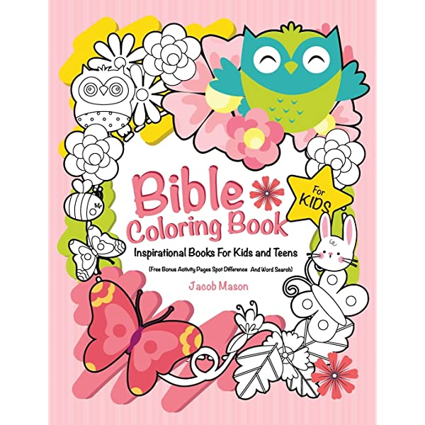 Amazon.com: Bible Coloring Book For Kids: Inspirational Books For Kids Or  Teens (Free Bonus Activity Pages Spot Difference And Word Search)  (Inspirational Gifts For Girls) (9781790420094): Mason, Jacob: Books