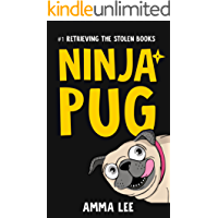 Children's Book : Ninja Pug (1): Retrieving the Stolen Books (Dog, Ninja spy , Ninja vs Ninja, Book for kids ages 9 12) (English Edition)