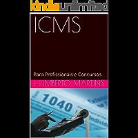 ICMS: Teoria e Prática para Profissionais e Concursos