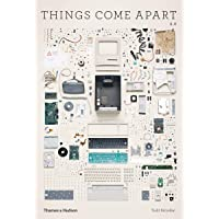 Things Come Apart 2.0: A Teardown Manual for