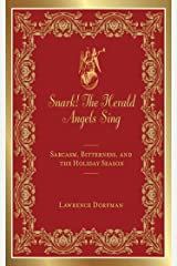 Snark! The Herald Angels Sing: Sarcasm, Bitterness and  the Holiday Season (Snark Series) Kindle Edition