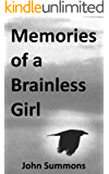 Memories of a Brainless Girl