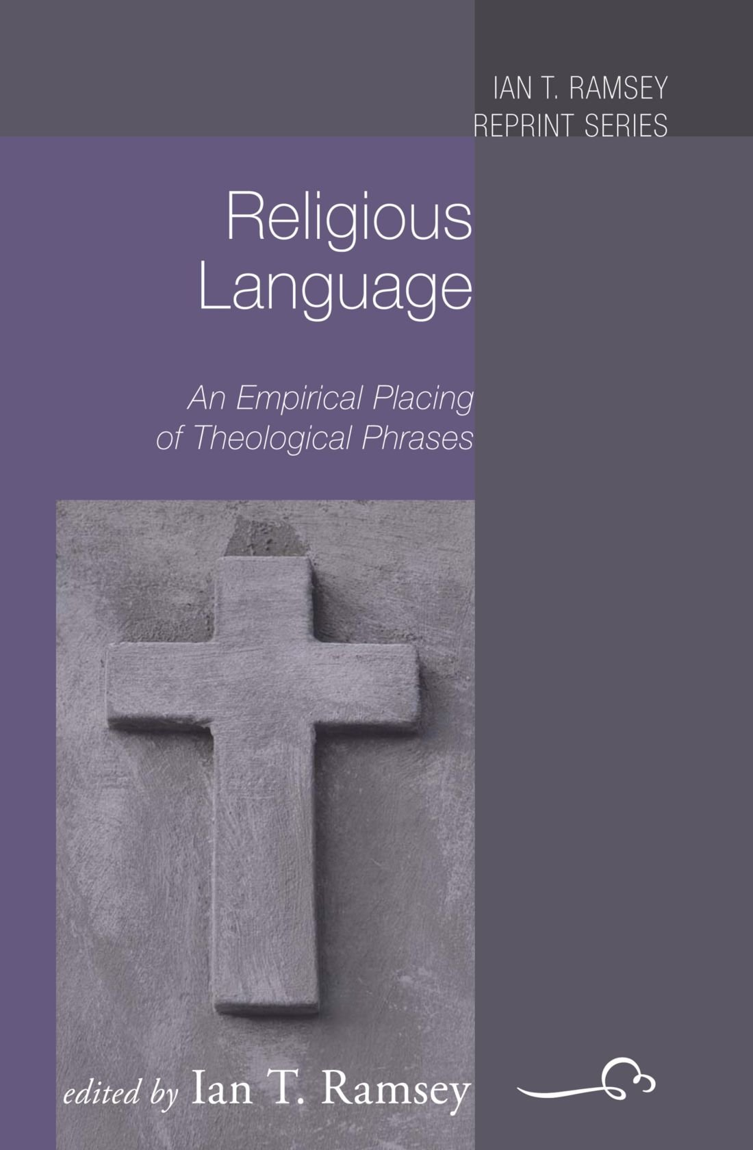 Religious Language: An Empirical Placing of Theological Phrases (Ian T. Ramsey Reprint)