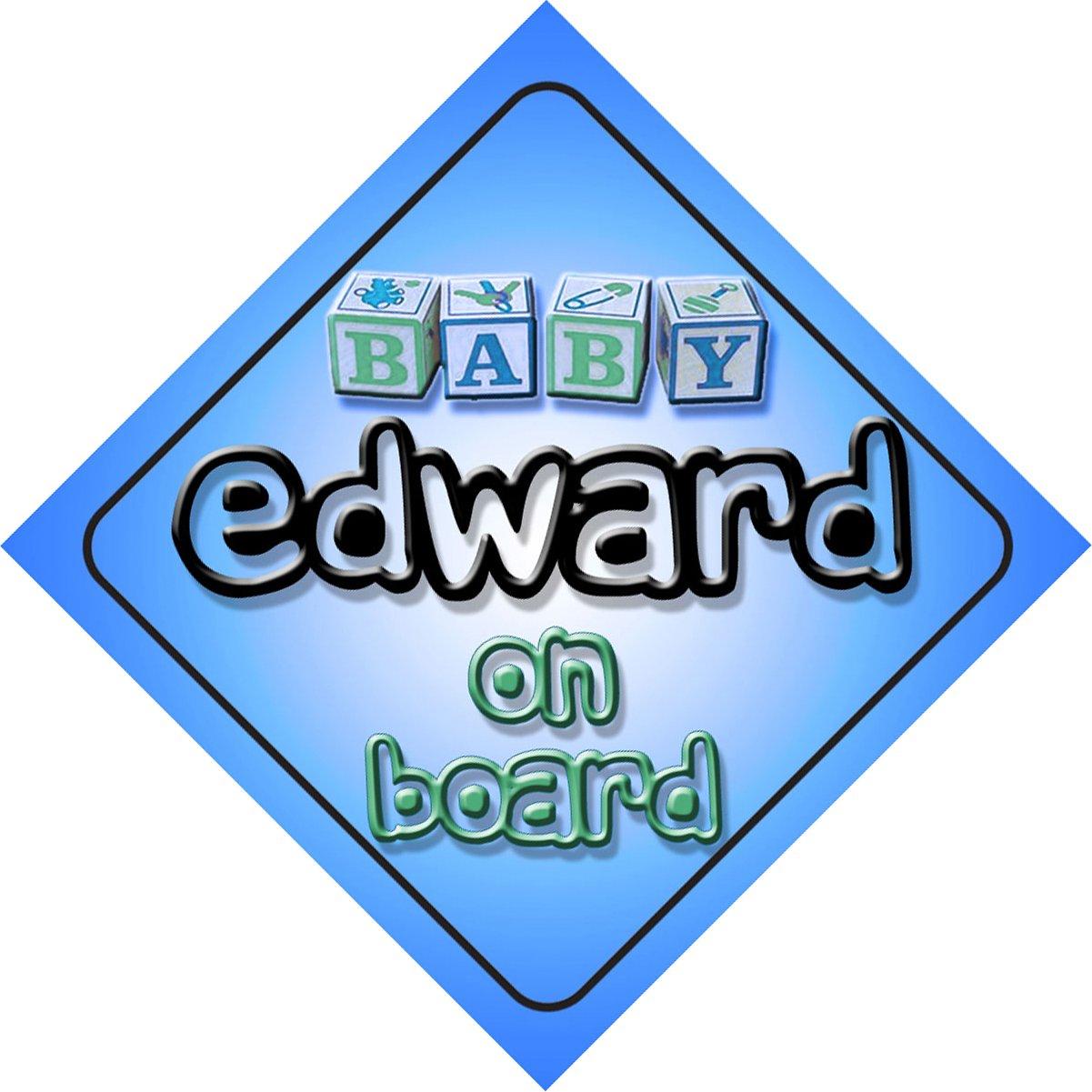 Baby Boy Edward on board novelty car sign gift / present for new child / newborn baby Quality Goods Ltd